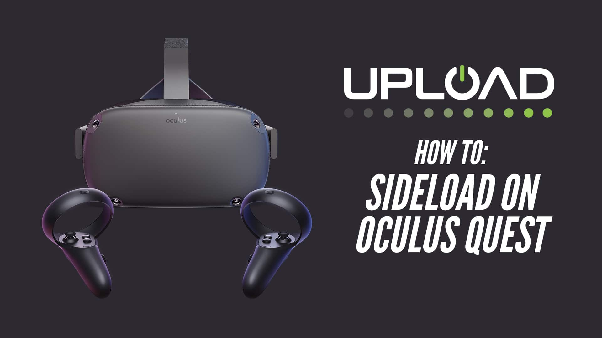 how to sideload on oculus quest uploadvr