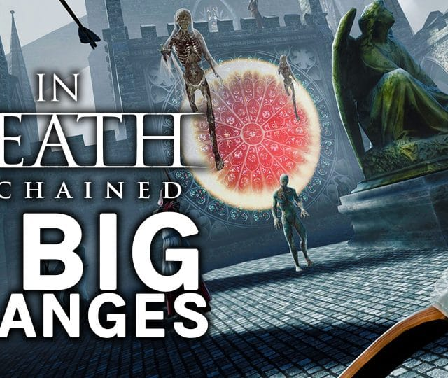 in death unchained big changes