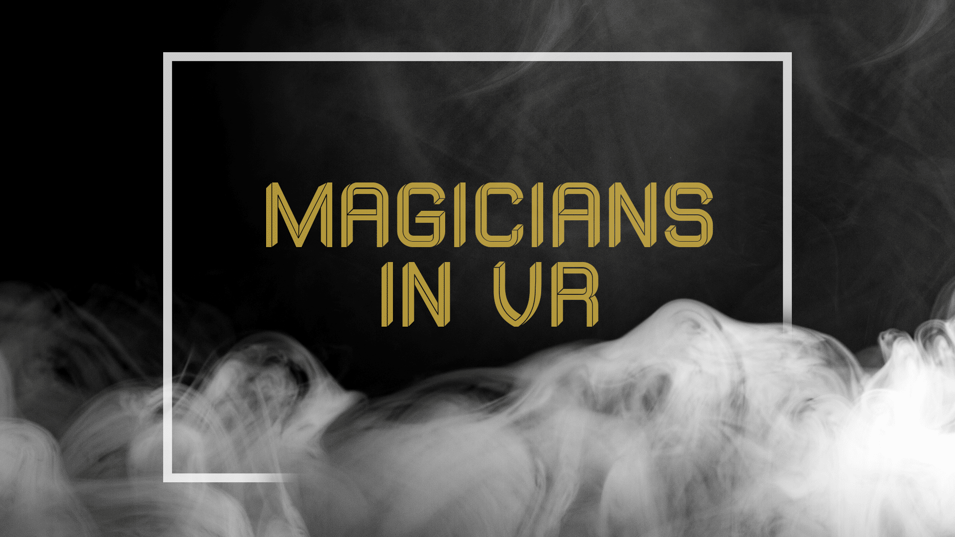 magicians in vr