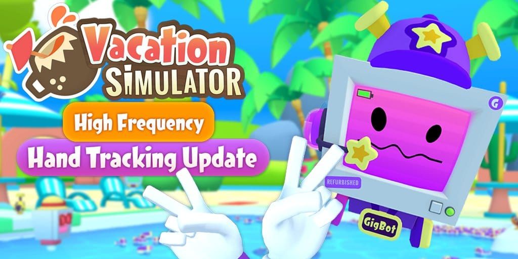 vacation simulator high frequency hand tracking